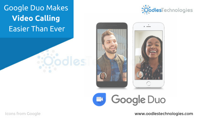 Google Duo Makes Video Calling Easier Than Ever